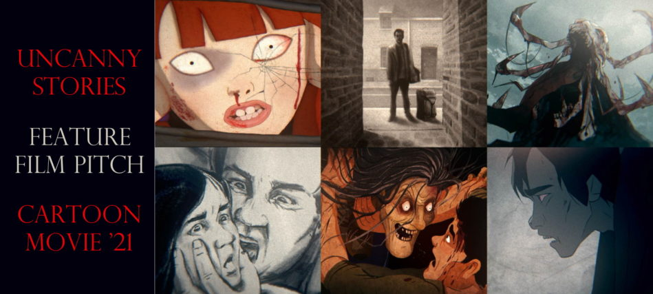 UNCANNY STORIES (L'ETRANGE COLLECTION) : Feature Film Pitch @ Cartoon Movie 2021