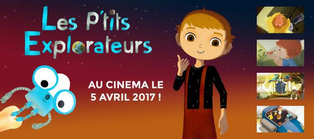 """""""Les P'tits Explorateurs"""" au cinéma le 5 avril 2017 !"""