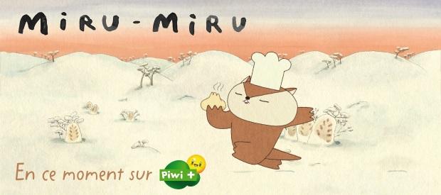 """""""Miru Miru"""", série actuellement diffusée sur Piwi + !"""