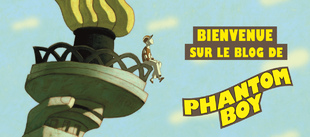 BIENVENUE SUR LE BLOG DE PHANTOM BOY !