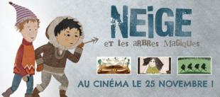 NEIGE ET LES ARBRES MAGIQUES au cinéma le 25 novembre 2015