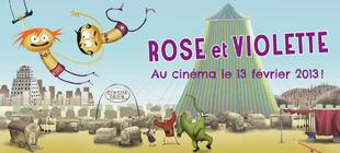 Rose et Violette au cinéma le 13 février !