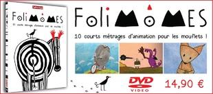"""Le DVD """"Folimômes"""", 10 courts métrages pour les enfants, est disponible !"""