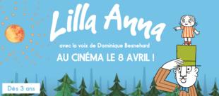 LILLA ANNA au cinéma le 8 avril 2015 !