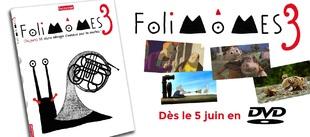 """DVD """"Folimômes 3"""", (toujours) 10 courts métrages d'animation pour les mouflets !"""