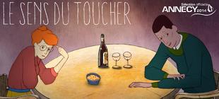 """""""Le Sens du toucher"""" sélectionné en compétition au Festival d'Annecy !"""